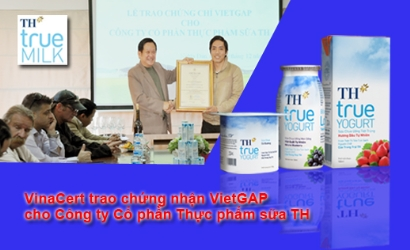 VinaCert trao chứng nhận VietGAP cho Công ty Cổ phần Thực phẩm sữa TH (TH true MILK)
