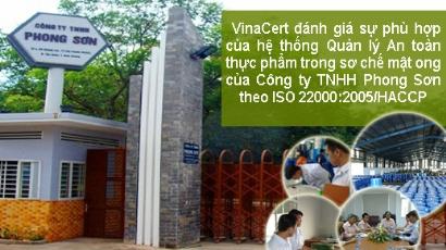VinaCert đánh giá sự phù hợp của hệ thống Quản lý An toàn thực phẩm trong sơ chế mật ong của Công ty TNHH Phong Sơn theo ISO 22000:2005/HACCP