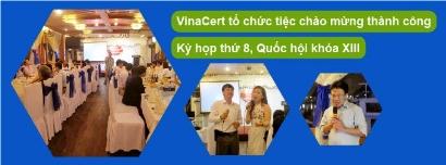 VinaCert tổ chức tiệc chào mừng thành công Kỳ họp thứ 8, Quốc hội khóa XIII